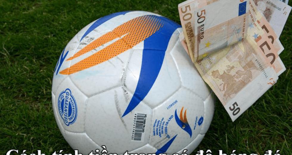 Hướng Dẫn Cách Tính Tiền Trong Cá Độ Bóng Đá – fun88keonhacai