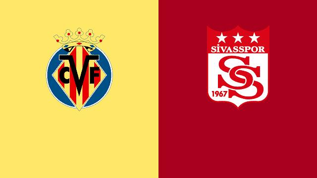 Soi kèo bóng đá trận Villarreal vs Sivasspor, 2:00 – 23/10/2020