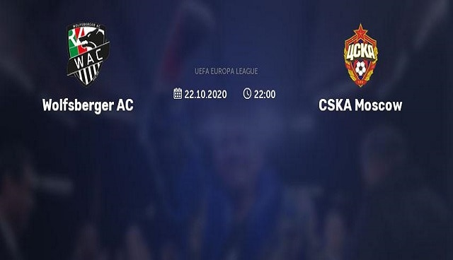 Soi kèo bóng đá trận Wolfsberger AC vs CSKA Moscow, 2h00 – 23/10/2020