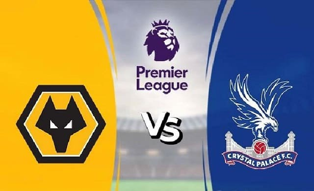 Soi kèo bóng đá trận Wolverhampton Wanderers vs Crystal Palace, 3:00 – 31/10/2020