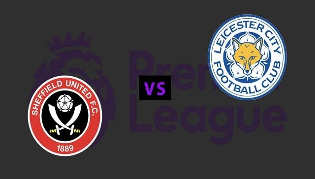 Soi kèo bóng đá trận Sheffield United vs Leicester City, 22h00 – 05/12/2020