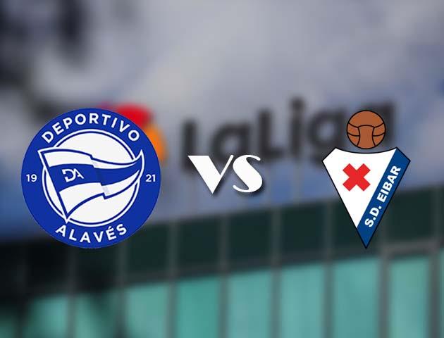Soi kèo bóng đá trận Alaves vs Eibar, 04:00 – 24/12/2020
