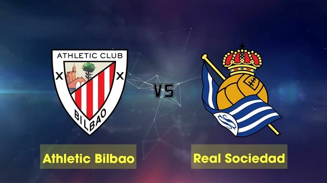 Soi kèo bóng đá trận Ath Bilbao vs Real Sociedad, 20h00 – 31/12/2020