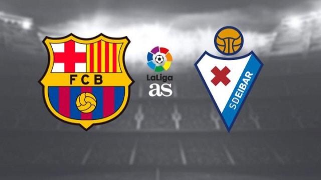 Soi kèo bóng đá trận Barcelona vs Eibar, 1:15 – 30/12/2020