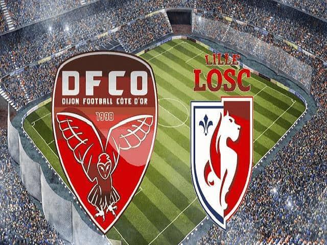Soi kèo bóng đá trận Dijon vs Lille, 01:00 – 17/12/2020