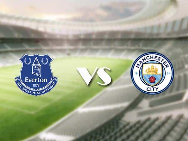 Soi kèo bóng đá trận Everton vs Manchester City, 03:00 – 29/12/2020