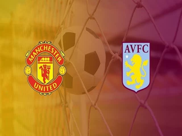 Soi kèo bóng đá trận Manchester United vs Aston Villa, 03:00 – 02/01/2020