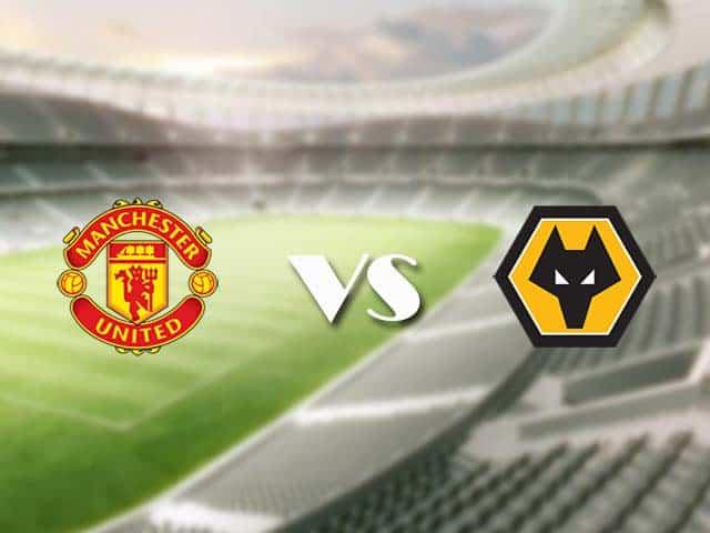 Soi kèo bóng đá trận Manchester United vs Wolves, 03:00 – 30/12/2020