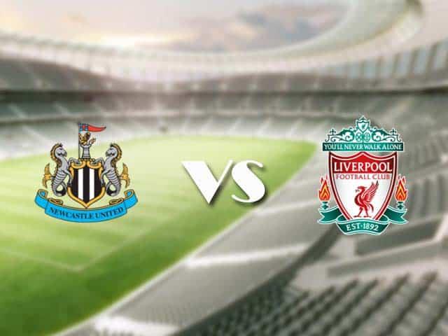 Soi kèo bóng đá trận Newcastle vs Liverpool, 03:00 – 31/12/2020