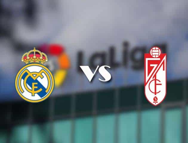 Soi kèo bóng đá trận Real Madrid vs Granada CF, 01:45 – 24/12/2020