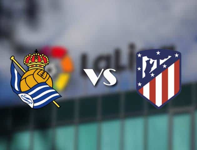 Soi kèo bóng đá trận Real Sociedad vs Atlético Madrid, 01:45 – 23/12/2020