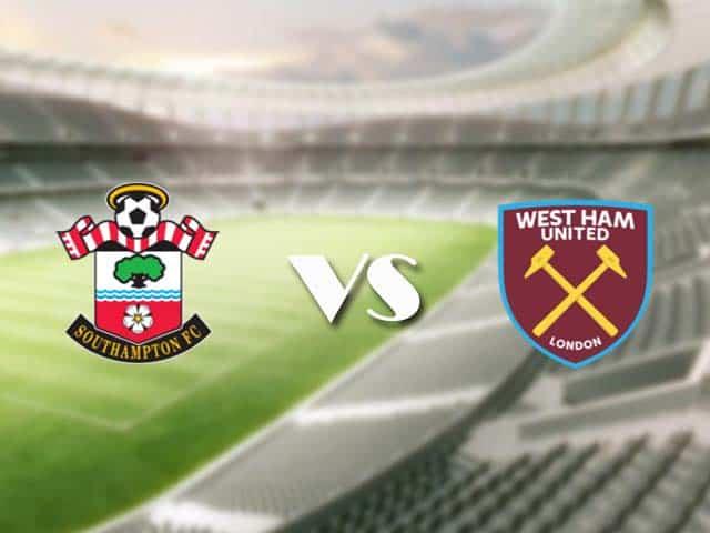 Soi kèo bóng đá trận Southampton vs West Ham, 01:00 – 30/12/2020