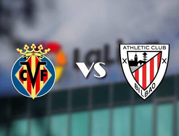 Soi kèo bóng đá trận Villarreal vs Athletic Bilbao, 04:00 – 23/12/2020