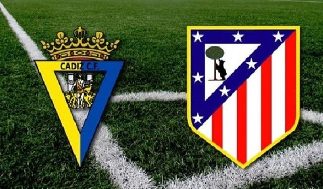 Soi kèo bóng đá trận Cadiz vs Atletico Madrid, 22:15 – 31/01/2021