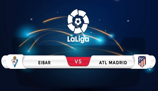 Soi kèo bóng đá trận Eibar vs Atletico Madrid, 3h30 – 22/01/2021