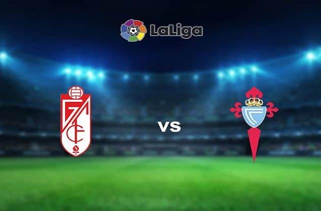 Soi kèo bóng đá trận Granada CF vs Celta Vigo, 0:30 – 01/02/2021