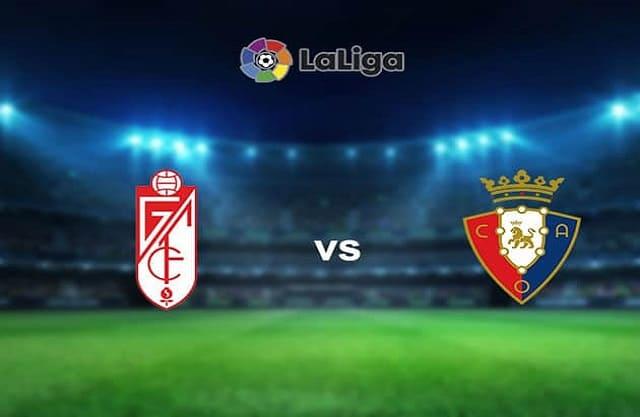 Soi kèo bóng đá trận Granada CF vs Osasuna, 1:00 – 13/01/2021