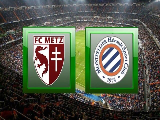 Soi kèo bóng đá trận Metz vs Montpellier, 01:00 – 04/02/2021
