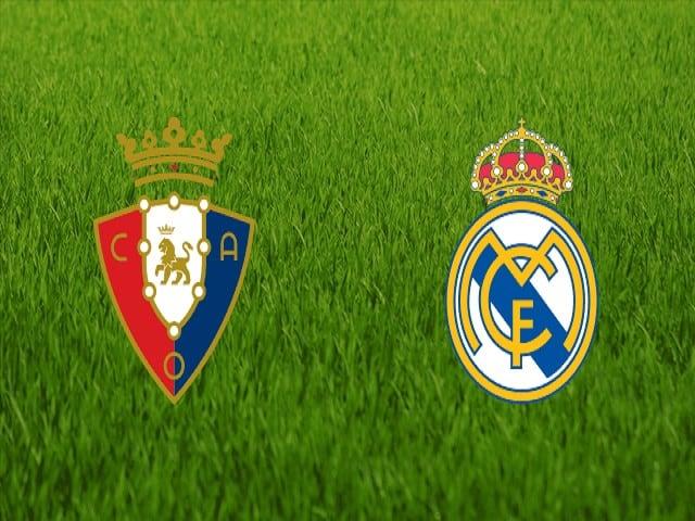 Soi kèo bóng đá trận Osasuna vs Real Madrid, 03:00 – 10/01/2020