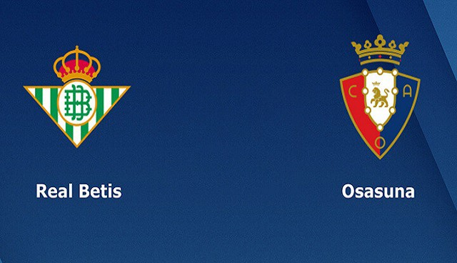 Soi kèo bóng đá trận Real Betis vs Osasuna, 3h00 – 02/02/2021