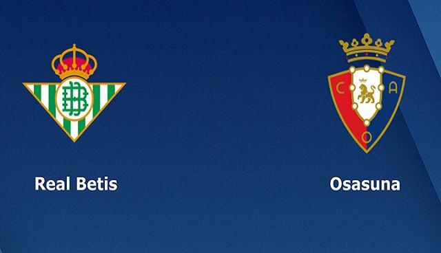 Soi kèo bóng đá trận Real Betis vs Osasuna, 3:00 – 02/02/2021