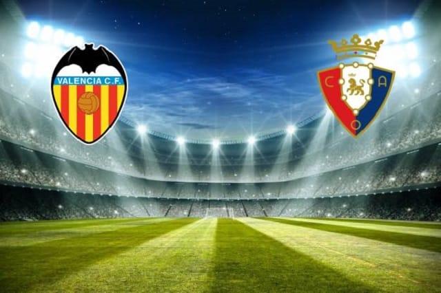 Soi kèo bóng đá trận Valencia vs Osasuna, 1:00 – 22/01/2021