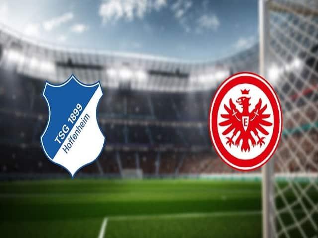 Soi kèo bóng đá trận 1899 Hoffenheim vs Eintracht Frankfurt, 21:30 – 07/02/2021