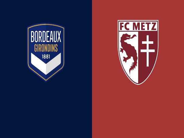 Soi kèo bóng đá trận Bordeaux vs Metz, 19:00 – 27/02/2021