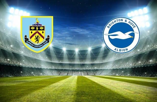 Soi kèo bóng đá trận Burnley vs Brighton, 22:00 – 06/02/2021
