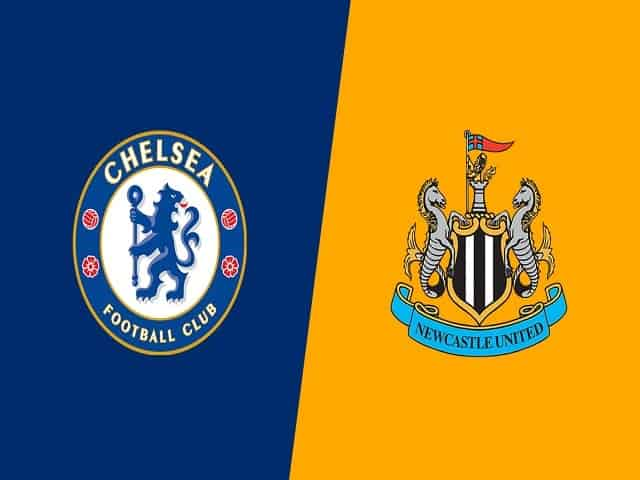 Soi kèo bóng đá trận Chelsea vs Newcastle United, 03:00 – 16/02/2021