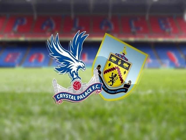 Soi kèo bóng đá trận Crystal Palace vs Burnley, 22:00 – 13/02/2021