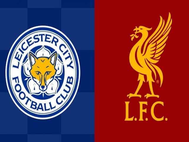 Soi kèo bóng đá trận Leicester City vs Liverpool, 19:30 – 13/02/2021