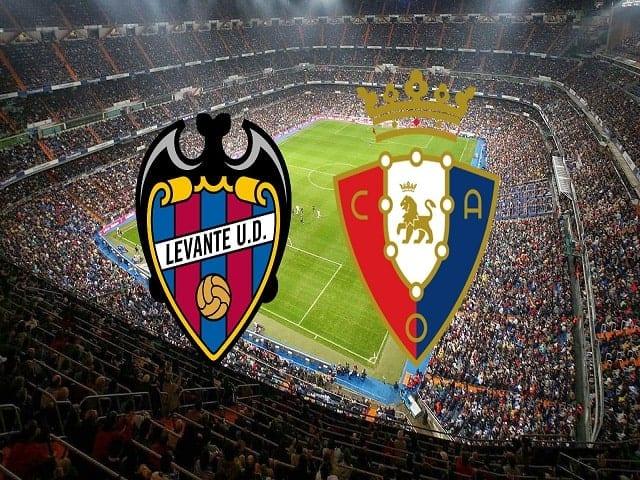 Soi kèo bóng đá trận Levante vs Osasuna, 00:30 – 15/02/2021