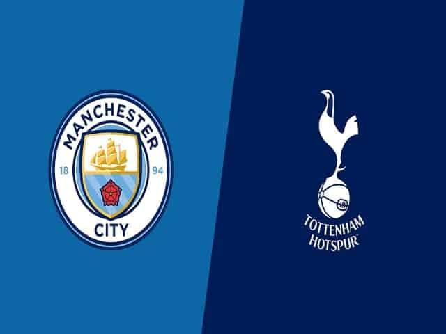Soi kèo bóng đá trận Manchester City vs Tottenham, 00:30 – 14/02/2021