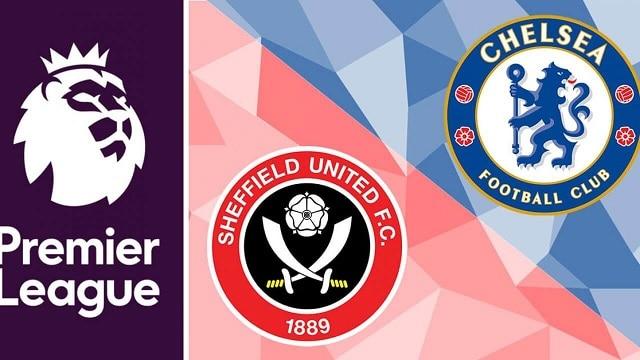 Soi kèo bóng đá trận Sheffield Utd vs Chelsea, 2:15 – 08/02/2021