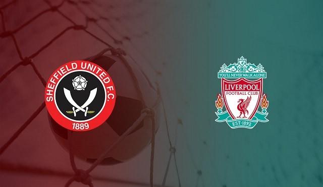 Soi kèo bóng đá trận Sheffield Utd vs Liverpool, 2h15 – 01/03/2021
