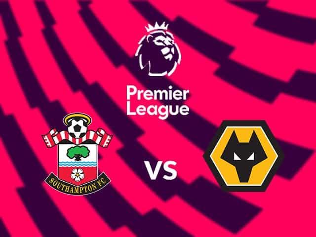 Soi kèo bóng đá trận Southampton vs Wolves, 00:30 – 12/02/2021