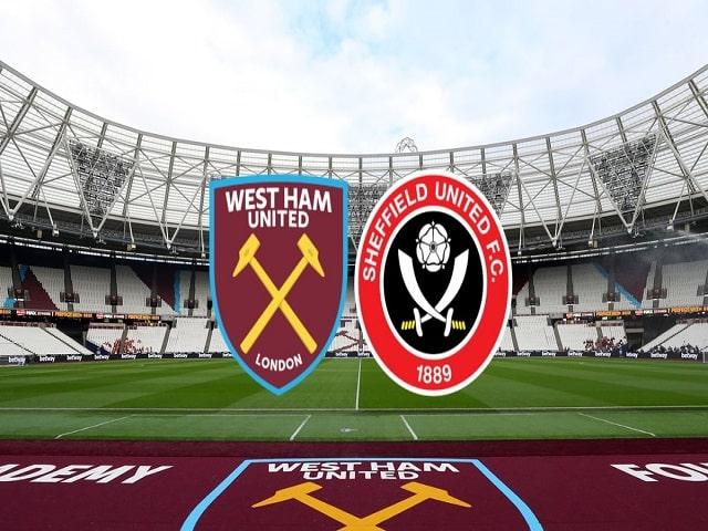 Soi kèo bóng đá trận West Ham vs Sheffield United, 01:00 – 16/02/2021