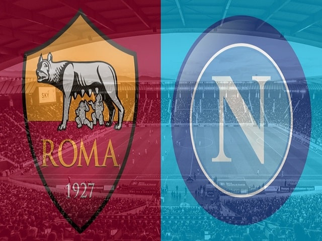 Soi kèo bóng đá trận AS Roma vs Napoli, 02:45 – 22/03/2021
