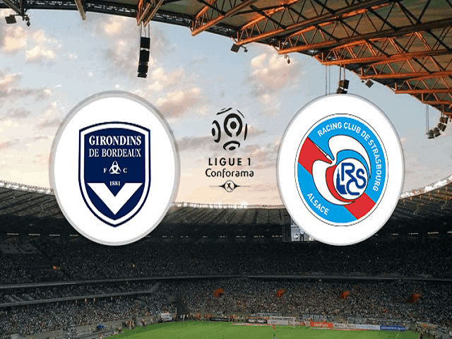 Soi kèo bóng đá trận Bordeaux vs Strasbourg, 20:00 – 04/04/2021