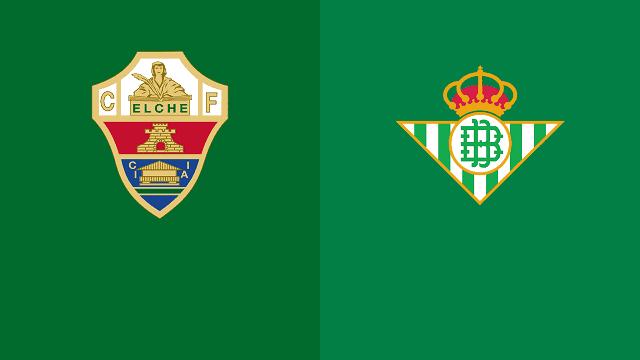 Soi kèo bóng đá trận Elche vs Betis, 21:15 – 04/04/2021