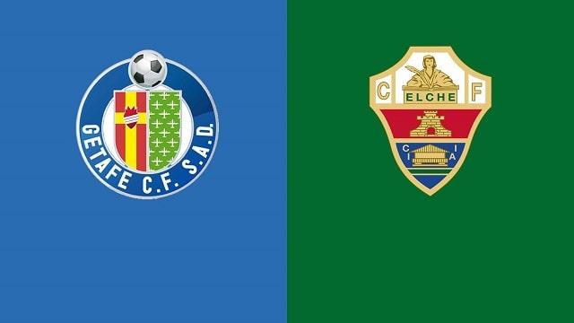 Soi kèo bóng đá trận Getafe vs Elche, 20:00 – 21/03/20210