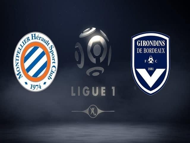 Soi kèo bóng đá trận Montpellier vs Bordeaux, 21:00 – 21/03/2021