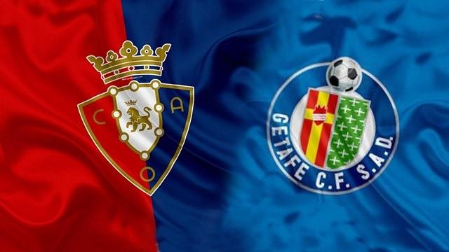 Soi kèo bóng đá trận Osasuna vs Getafe, 23:30 – 03/04/2021