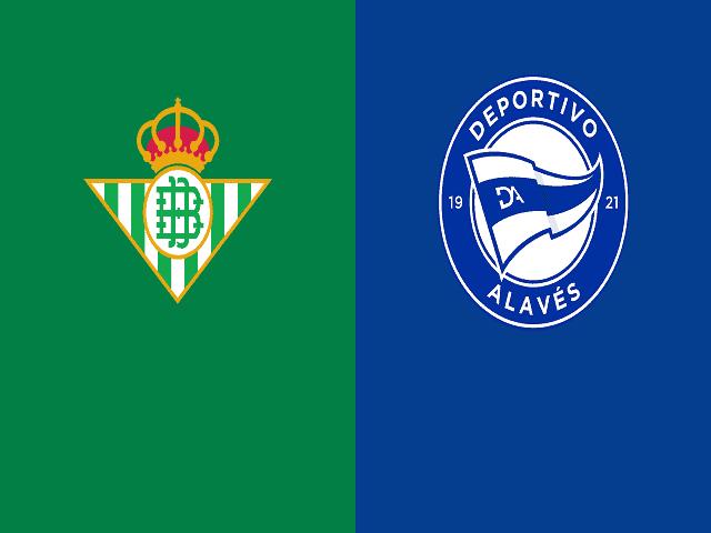Soi kèo bóng đá trận Real Betis vs Deportivo Alaves, 03:00 – 09/03/2021