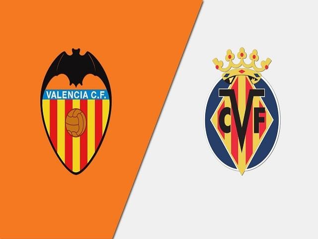 Soi kèo bóng đá trận Valencia vs Villarreal, 03:00 – 06/03/2021