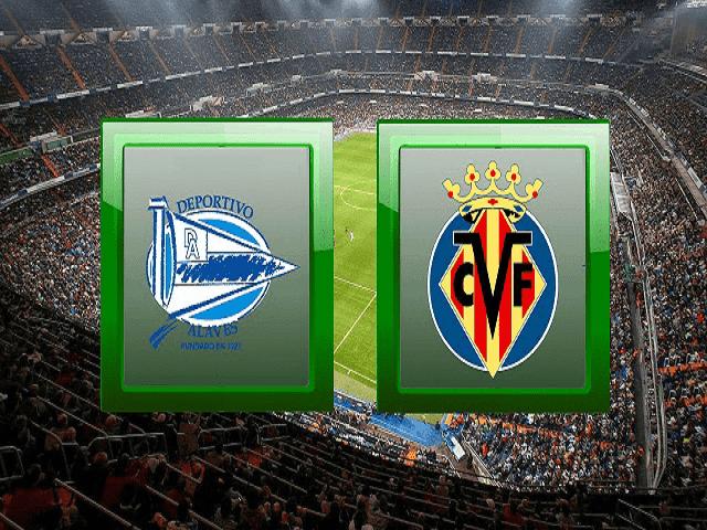 Soi kèo bóng đá trận Alaves vs Villarreal, 02:00 – 22/04/2021