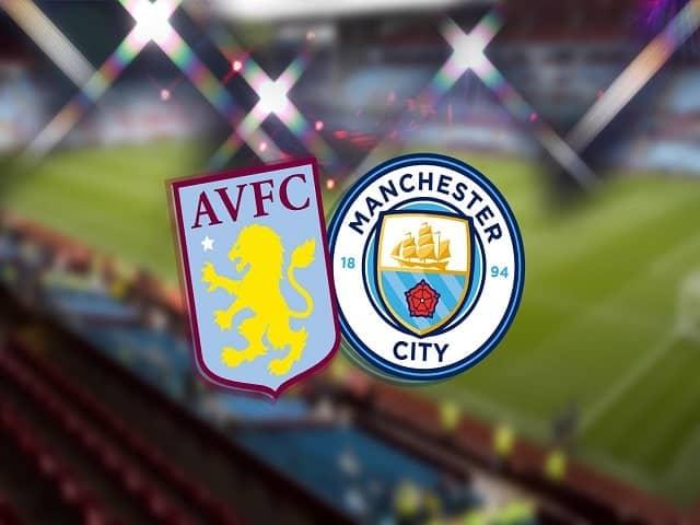 Soi kèo bóng đá trận Aston Villa vs Manchester City, 02:15 – 22/04/2021