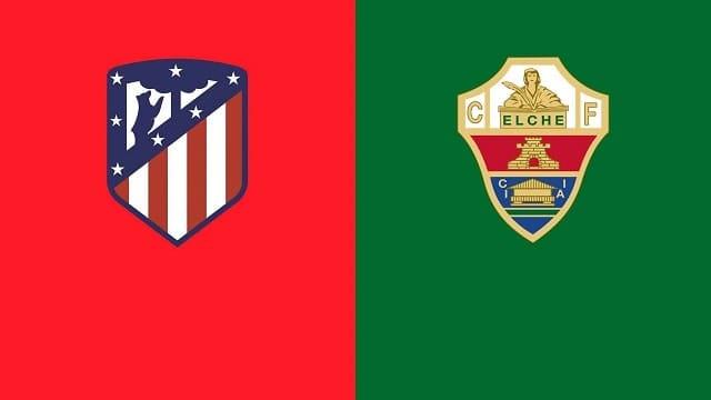 Soi kèo bóng đá trận Elche vs Atl. Madrid, 21h15 – 01/05/2021