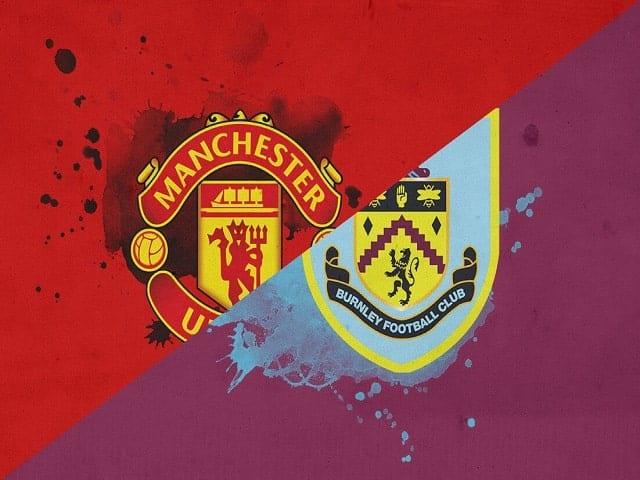 Soi kèo bóng đá trận Manchester United vs Burnley, 22:00 – 18/04/2021